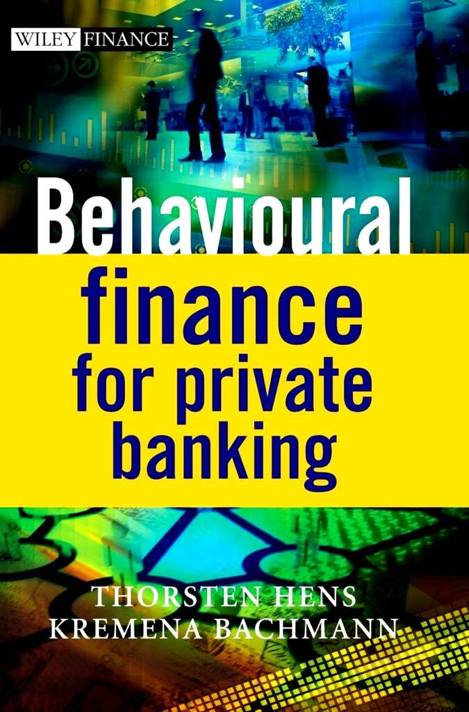 Behavioural finance for private banking, Book by Thorsten Hens